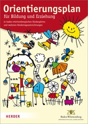 Orientierungsplan für Bildung und Erziehung in baden-württembergischen Kindergärten und weiteren Kindertageseinrichtunge
