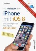 Das Praxisbuch zum iPhone mit iOS 8
