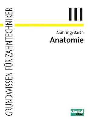 Grundwissen für Zahntechniker: Anatomie; 3