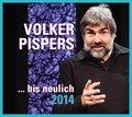 Volker Pispers: bis neulich 2014, 2 Audio-CDs