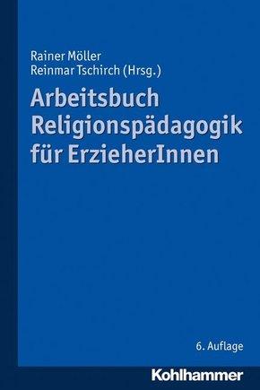 Arbeitsbuch Religionspädagogik für ErzieherInnen