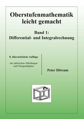 Oberstufenmathematik leicht gemacht: Differential- und Integralrechnung