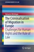 The Criminalisation of Migration in Europe