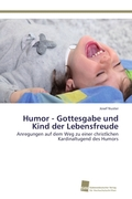 Humor - Gottesgabe und Kind der Lebensfreude