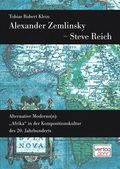 Alexander Zemlinsky - Steve Reich