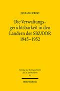 Die Verwaltungsgerichtsbarkeit in den Ländern der SBZ/DDR 1945-1952