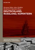 Deutschland, Russland, Komintern: Überblicke, Analysen, Diskussionen / Dokumente (1918-1943), 3 Bde.; Bd.1+2