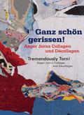 Ganz schön gerissen! Asger Jorns Collagen und Décollagen; Tremendously Torn! Asger Jorn's Collages and Décollages