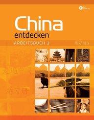 China entdecken - Arbeitsbuch 3, m. 1 Audio