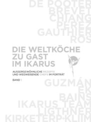 Die Weltköche zu Gast im Ikarus - Bd.1