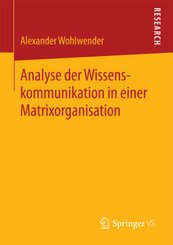 Analyse der Wissenskommunikation in einer Matrixorganisation