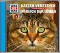 Katzen verstehen / Im Reich der Löwen, 1 Audio-CD - Was ist was Hörspiele