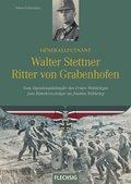 Generalleutnant Walter Stettner Ritter von Grabenhofen