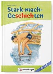 Stark-mach-Geschichten: Geschichte 1: Der Schwimmwettbewerb; Geschichte 2: Reingelegt; Bd.3