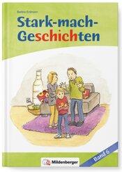 Stark-mach-Geschichten: Geschichte 1: Jonas in Schwierigkeiten; Geschichte 2: Zu süß für Lilly; Bd.6