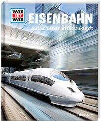 Eisenbahn - Auf Schienen in die Zukunft - Was ist was Bd.54