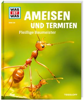 Ameisen und Termiten - Fleißige Baumeister - Was ist was Bd.136