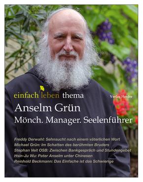 Anselm Grün - Mönch, Manager, Seelenführer