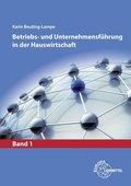 Betriebs- und Unternehmensführung in der Hauswirtschaft - Bd.1