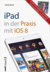 Das iPad in der Praxis mit iOS 8