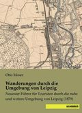 Wanderungen durch die Umgebung von Leipzig