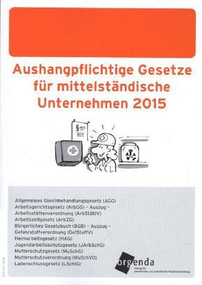Aushangpflichtige Gesetze für mittelständische Unternehmen 2015