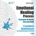 Emotional Healing Process. Neubeginn für Körper, Geist und Seele, 2 Audio-CDs