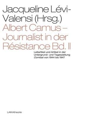 Albert Camus - Journalist in der Résistance - Bd.2