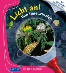 Licht an!: Wie Tiere schlafen; 30 - Meyers Kinderbibliothek