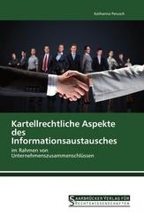 Kartellrechtliche Aspekte des Informationsaustausches