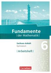 Fundamente der Mathematik, Gymnasium Sachsen-Anhalt: 6. Schuljahr, Arbeitsheft