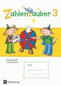 Zahlenzauber, Ausgabe Bayern (Neuausgabe): 3. Jahrgangsstufe, Arbeitsheft