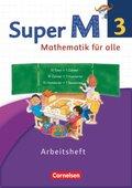 Super M - Mathematik für alle, Ausgabe Westliche Bundesländer, Neubearbeitung: 3. Schuljahr, Arbeitsheft