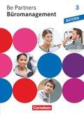 Be Partners - Büromanagement, Ausgabe Bayern: 3. Ausbildungsjahr: Lernfelder 10-13 - Fachkunde