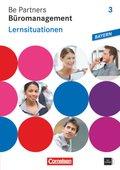 Be Partners - Büromanagement, Ausgabe Bayern: 3. Ausbildungsjahr: Lernfelder 10-13 - Lernsituationen mit CD-ROM