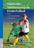 Optimales Taktiktraining im Kinderfußball, m. CD-ROM