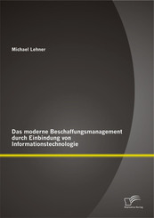 Das moderne Beschaffungsmanagment durch Einbindung von Informationstechnologie