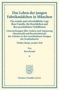 Das Leben der jungen Fabrikmädchen in München. Die soziale und wirtschaftliche Lage ihrer Familie, ihr Berufsleben und i