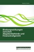 Bindungswirkungen zwischen Abgabenbehörde und Finanzstrafgericht