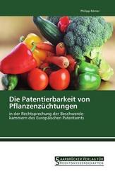 Die Patentierbarkeit von Pflanzenzüchtungen