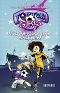 Fortuna Girls - Nichts kann uns stoppen!
