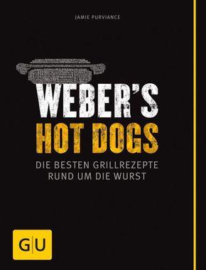 Weber's Hot Dogs - Die besten Grillrezepte rund um die Wurst