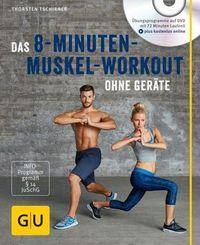 Das 8-Minuten-Muskel-Workout ohne Geräte, m. DVD