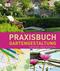 Praxisbuch Gartengestaltung