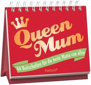Queen Mum: 40 Botschaften für die beste Mama von allen