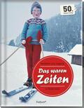 Das waren Zeiten - Kindheit und Jugend in Österreich