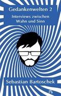 Gedankenwelten 2 - Interviews zwischen Wahn und Sinn
