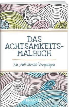 Das Achtsamkeits-Malbuch - Malbuch für Erwachsene