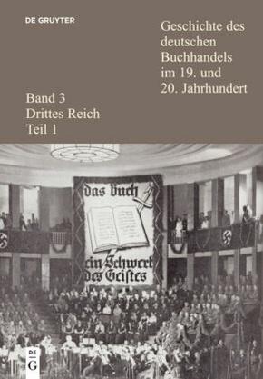Geschichte des deutschen Buchhandels im 19. und 20. Jahrhundert: Drittes Reich; Bd.3/1