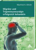 Migräne und Trigeminusneuralgie erfolgreich behandeln